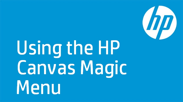 Using the HP Canvas Magic Menu