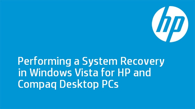 Performing a System Recovery in Windows Vista for HP and Compaq Desktop PCs