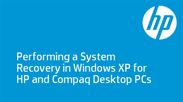 Performing a System Recovery in Windows XP for HP and Compaq Desktop PCs
