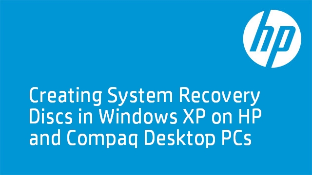 Creating System Recovery Discs in Windows XP on HP and Compaq Desktop PCs