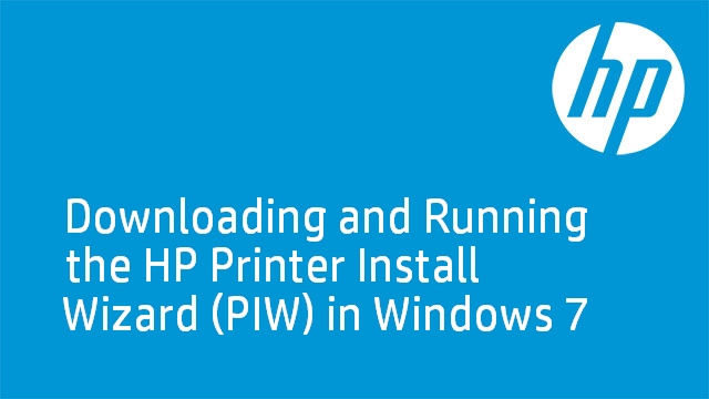 Downloading and Running the HP Printer Install Wizard (PIW)