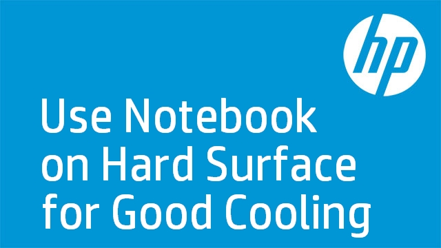 Use Notebook on Hard Surface for Good Cooling