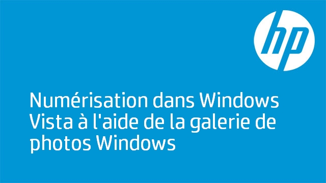 Numérisation dans Windows Vista à l'aide de la galerie de photos Windows