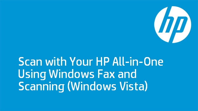 Scan with Your HP All-in-One Using Windows Fax and Scanning (Windows Vista)