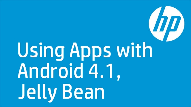 Using Apps with Android 4.1, Jelly Bean (HP Slate 7 Tablet)