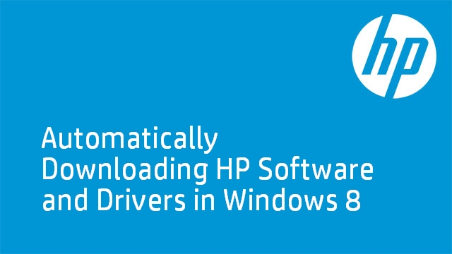 Automatically Downloading HP Software and Drivers in Windows 8