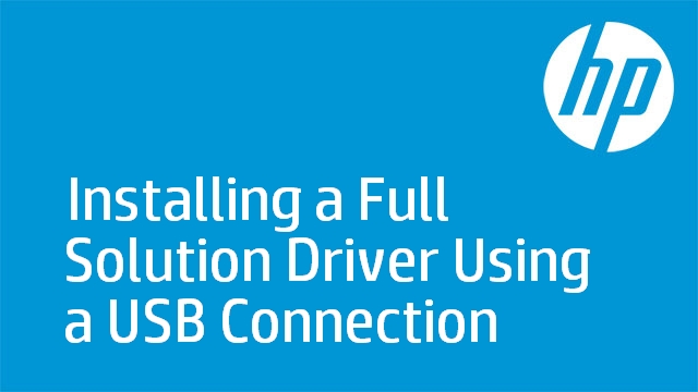 Installing a Full Solution Driver Using a USB Connection
