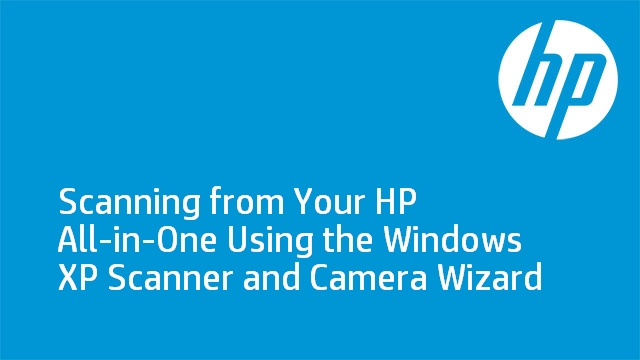 Scanning from Your HP All-in-One Using the Windows XP Scanner and Camera Wizard