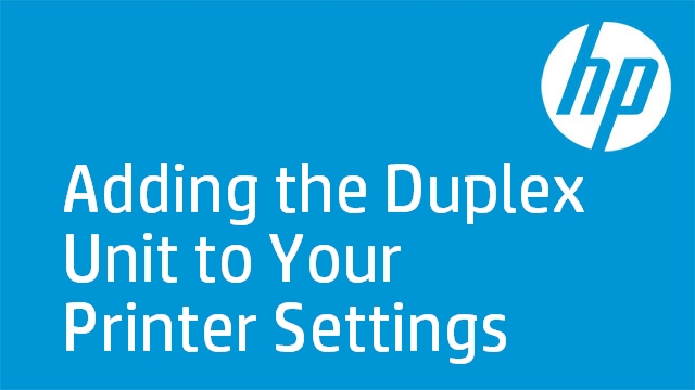 Adding the Duplex Unit to Your Printer Settings