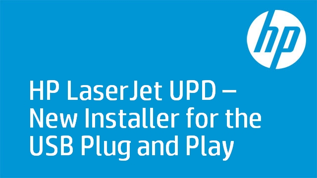 HP LaserJet UPD – New Installer for the USB Plug and Play