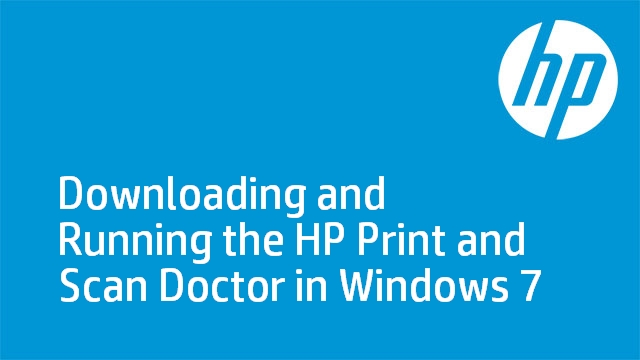 Downloading and Running the HP Print and Scan Doctor in Windows 7