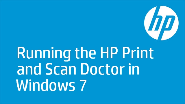 Running the HP Print and Scan Doctor in Windows 7