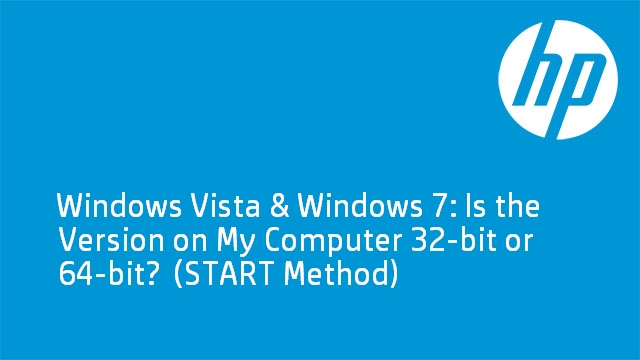 Windows Vista & Windows 7: Is the Version on My Computer 32-bit or 64-bit?  (START Method)
