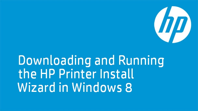 Download and Run the HP Windows 8 Printer Install Wizard