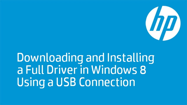 Downloading and Installing a Full Driver in Windows 8 Using a USB Connection