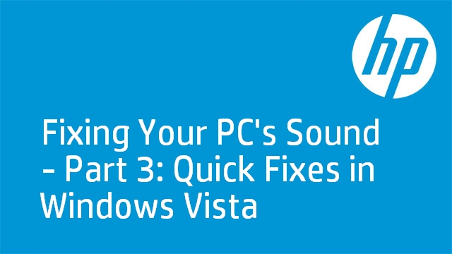 Fixing Your PC's Sound - Part 3: Quick Fixes in Windows Vista