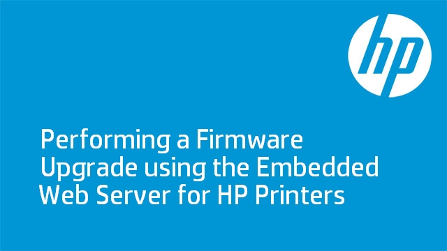 Performing a Firmware Upgrade using the Embedded Web Server for HP Printers