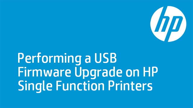 Performing a USB Firmware Upgrade on HP Single Function Printers