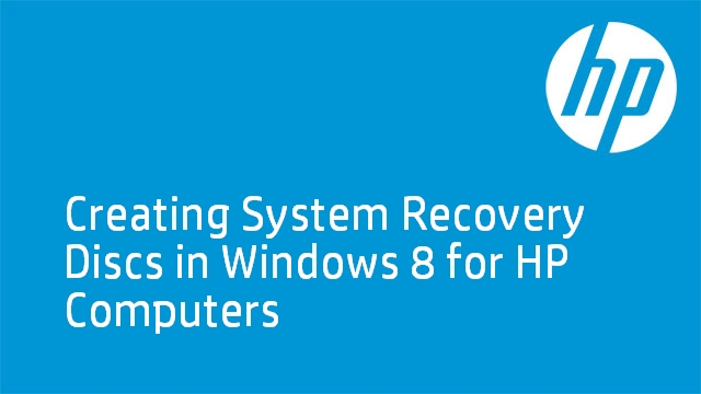 Creating System Recovery Discs in Windows 8 for HP Computers