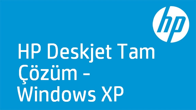 HP Deskjet Tam Çözüm - Windows XP