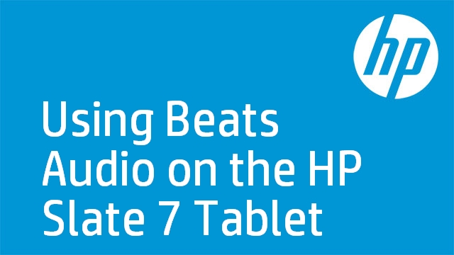 Using Beats Audio on the HP Slate 7 Tablet