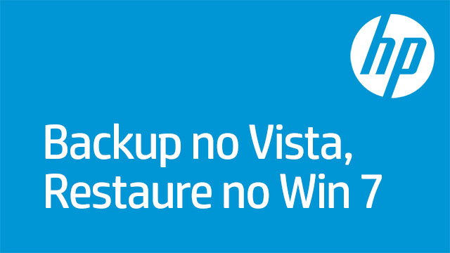 Backup no Vista, Restaure no Win 7