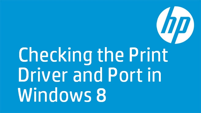 Checking the Print Driver and Port in Windows 8
