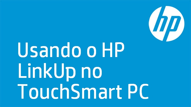 Usando o HP LinkUp no TouchSmart PC