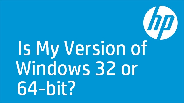 Is My Version of Windows 32 or 64-bit?