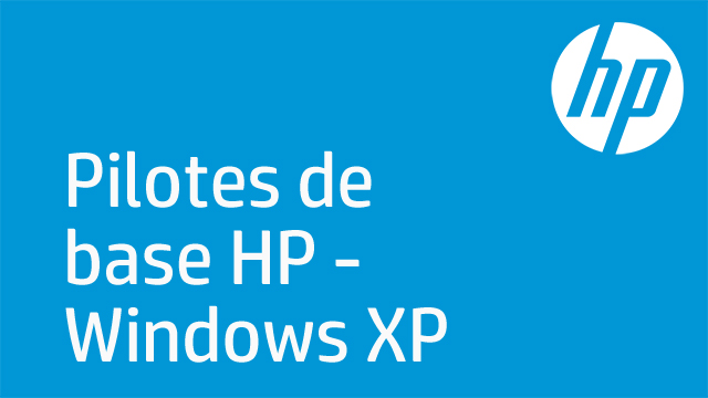 Pilotes de base HP - Windows XP