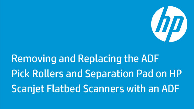 Removing and Replacing the ADF Pick Rollers and Separation Pad on HP Scanjet Flatbed Scanners with an ADF