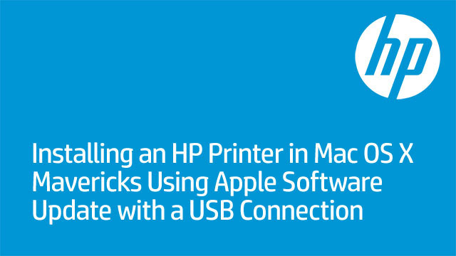 Installing an HP Printer in Mac OS X Mavericks Using Apple Software Update with a USB Connection