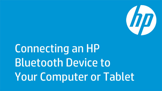 Connecting an HP Bluetooth Device to Your Computer or Tablet