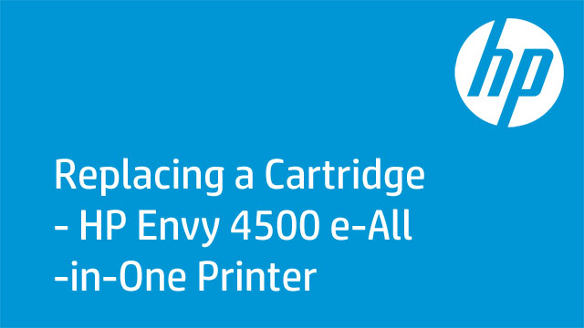 Replacing a Cartridge - HP Envy 4500 e-All-in-One Printer