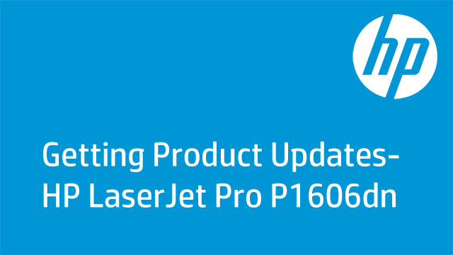 Getting Product Updates - HP Laserjet Pro P1606dn