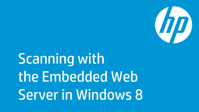Scanning with an HP All-in-One Printer Using the Embedded Web Server in Windows 8