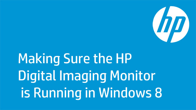 Ensuring that the HP Digital Imaging Monitor is Running in Windows 8