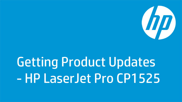 Getting Product Updates - HP Laserjet Pro CP1525
