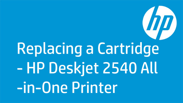 Replacing a Cartridge - HP Deskjet 2540 All-in-One Printer