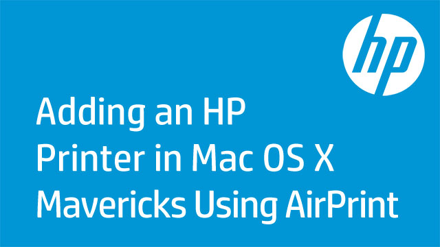 Adding an HP Printer in Mac OS X Mavericks Using AirPrint