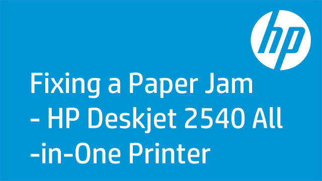 Fixing a Paper Jam - HP Deskjet 2540 All-in-One Printer