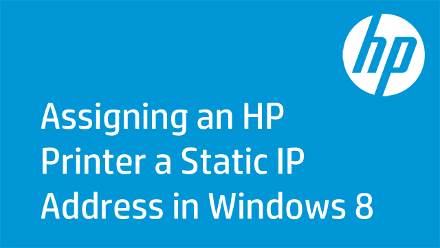 Assigning an HP Printer a Static IP Address in Windows 8