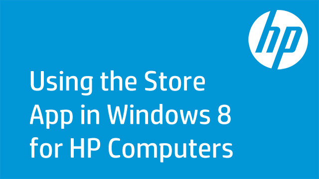 Using the Store App in Windows 8 for HP Computers