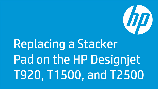 Replacing a Stacker Pad on the HP Designjet T920, T1500, and T2500