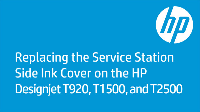 Replacing the Service Station Side Ink Cover on the HP Designjet T920, T1500, and T2500
