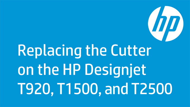 Replacing the Cutter on the HP Designjet T920, T1500, and T2500