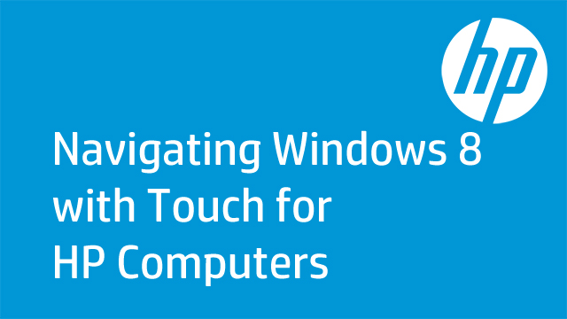 Navigating Windows 8 with Touch for HP Computers