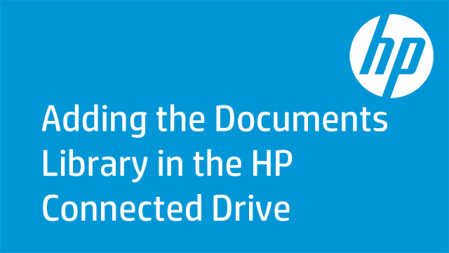 Adding the Documents Library in HP Connected Drive
