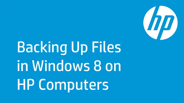 Backing up files in Windows 8 on HP Computers