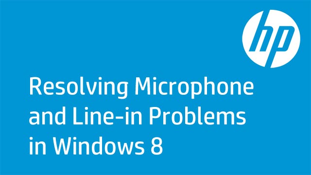 Resolving Microphone and Line-in Problems in Windows 8